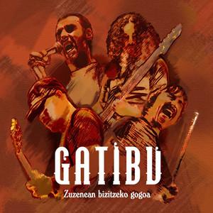 Zuzenean Bizitzeko Gogoa - Gatibu