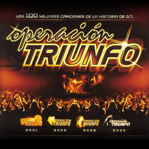 Las 100 Mejores Canciones De La Historia De O.T (Operación Triunfo) album