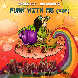 Funk With Me (feat. Big Gigantic) [VIP]