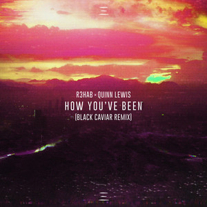 How You've Been (Black Caviar Remix)
