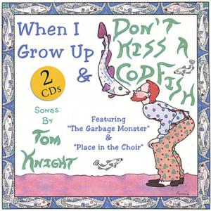 Don't Kiss a Codfish/When I Grow Up [enhanced CD]