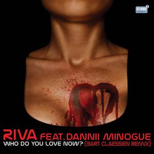 Who Do You Love Now? (Stringer) [feat. Dannii Minogue] [Bart Claessen Remix]