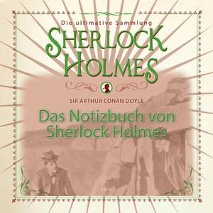Das Notizbuch von Sherlock Holmes - Die ultimative Sammlung (Ungekürzt) Audiobook