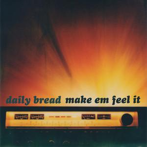 Make Em Feel It by Daily Bread