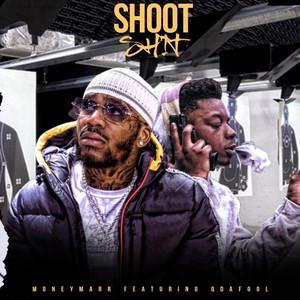 Shoot Shit (feat. Q Da Fool)