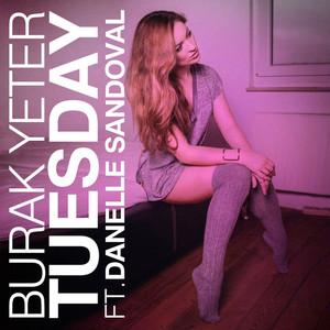 Burak Yeter & Danelle Sandoval - Tuesday