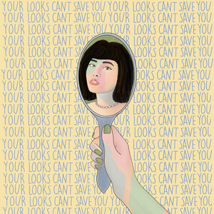Your Looks Can't Save You