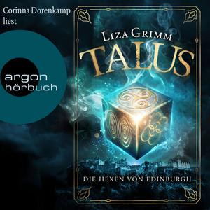 Die Hexen von Edinburgh [Talus, Band 1 (Ungekürzt)] Audiobook