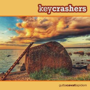 Gutta Cavat Lapidem by Key Crashers