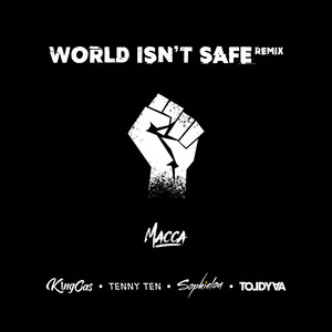 World Isn't Safe (Remix)