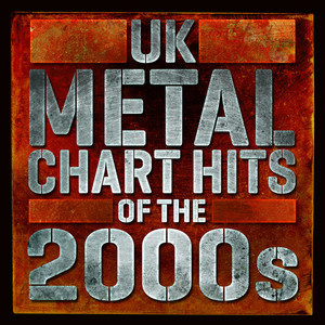 UK Metal Chart Hits of the 2000s