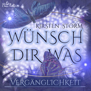 Wünsch Dir Was (Vergänglichkeit) Audiobook