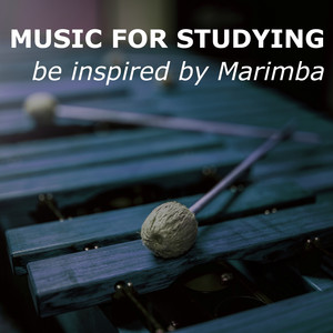 Music For Studying (be inspired by Marimba)