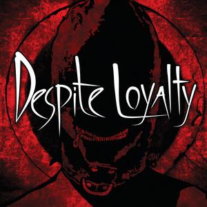 Despite Loyalty album