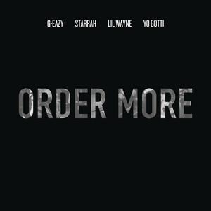 Order More (feat. Lil Wayne, Yo Gotti & Starrah)