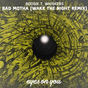 Bad Motha (Wake the Night Remix)