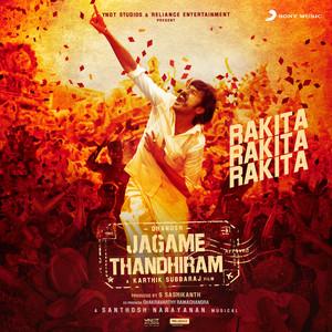 """Rakita Rakita Rakita [From """"Jagame Thandhiram (Telugu)""""]"""