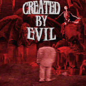 Created by Evil