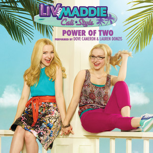 "Power of Two (From ""Liv and Maddie: Cali Style"")"