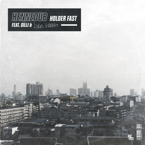 Hennedub feat. Gilli & Luka.. - Holder Fast