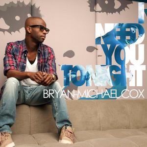 I Need You Tonight by Bryan-Michael Cox
