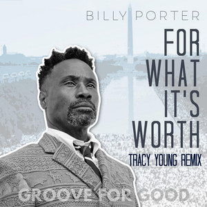 """For What It's Worth (Tracy Young """"Groove for Good"""" Mix)"""