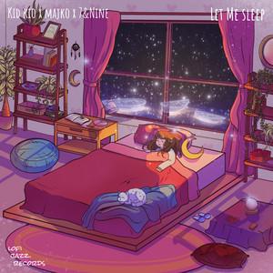 Let Me Sleep by Kid Kio, Majko