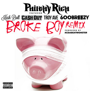 Broke Boy (Remix) [feat. Kash Doll, Ca$h Out, Troy Ave & 600breezy] - Single