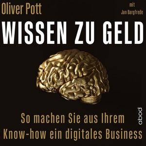 Wissen zu Geld (So machen Sie aus Ihrem Know-how ein digitales Business)
