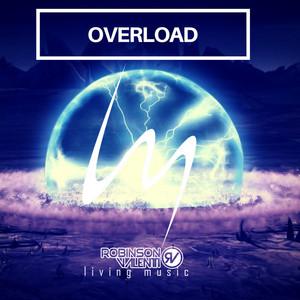 Overload - Original Mix by Robinson Valentti