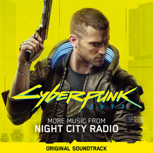 Cyberpunk 2077: More Music from Night City Radio (Original Soundtrack) album