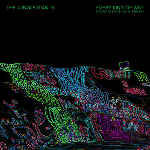 Every Kind of Way (Confidence Man Remix)
