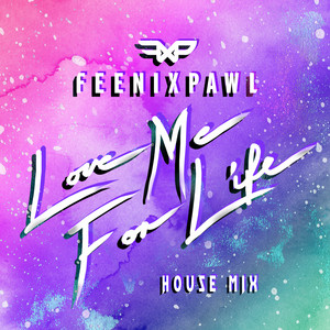 Love Me For Life (House Mix)