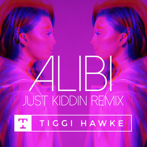 Alibi - Just Kiddin Remix