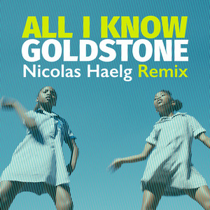 All I Know (Nicolas Haelg Remix)