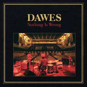 Nothing Is Wrong - Dawes