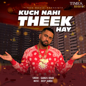 Kuch Nahi Theek Hay - Single