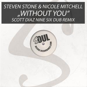 """Without You (Scott Diaz """"Nine Six Dub"""" Remix)"""