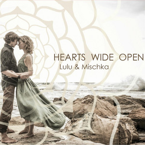 Hearts Wide Open - Lulu and Mischka