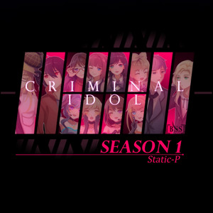Criminal Idol - Season 1 - Static-P