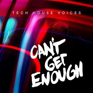 Can't Get Enough Tech House Voices
