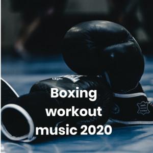 Boxing workout music 2020