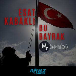 Bu Bayrak (Mt Remix)