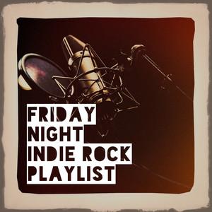 Friday Night Indie Rock Playlist album