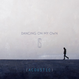 Dancing On My Own - Acoustic by Calum Scott