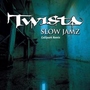 Slow Jamz Collipark Remix (Edit)