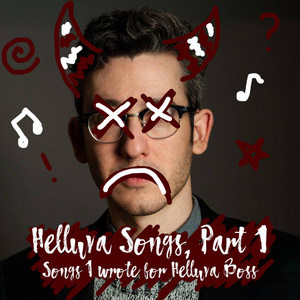 Helluva Songs, Pt. 1 - Sam Haft
