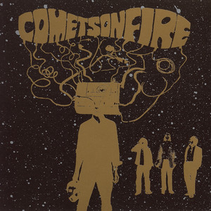 Let's Take It All by Comets On Fire