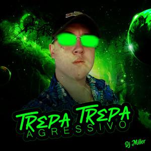 TREPA TREPA AUTOMOTIVO - DJ MILLER