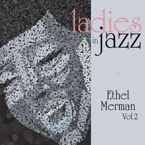 Ladies in Jazz - Ethel Merman, Vol. 2